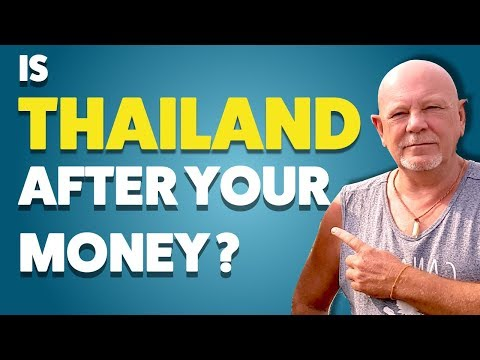 Is Thailand After Your Money?