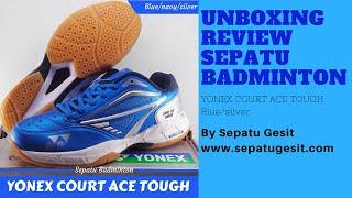 Unboxing sepatu badminton original YONEX COURT ACE TOUGH blue navy silver