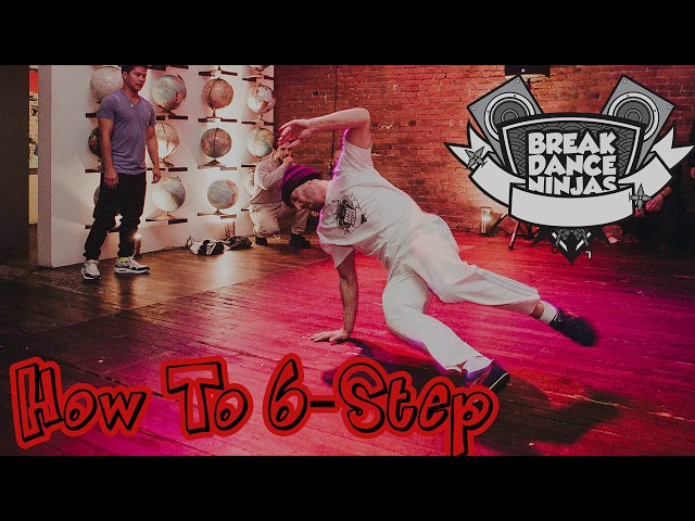 How to Breakdance | Learn 6 Step