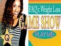 FAQ | Weight Loss Questions | Commonly asked ?'s [Game Show]