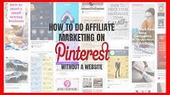 How to Do Affiliate Marketing on Pinterest Without a Website