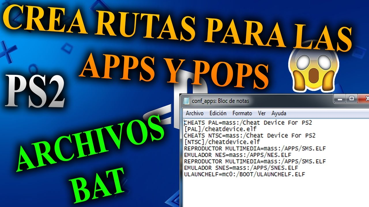 COMO CREAR RUTAS PARA OPL (APPS Y POPS) ARCHIVOS BAT PS2