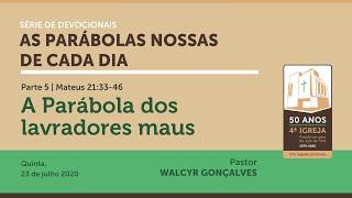 AS PARÁBOLAS NOSSAS DE CADA DIA | Devocional Parte 5