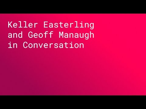KEYNOTE: Keller Easterling and Geoff Manaugh in Conversation (SPAN NYC 2015)