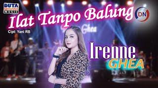 Irenne Ghea - Ilat Tanpo Balung [ OFFICIAL ] | Opo ra kelingan biyen kowe kuwi sopo