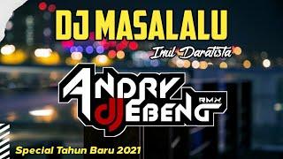 Download DJ MASA LALU ( INUL DARATISTA ) FullBass Special Tahun Baru 2021 Viral Terbaru