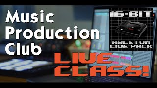 MPC Live Class: Making the 16 Bit Ableton Live Pack