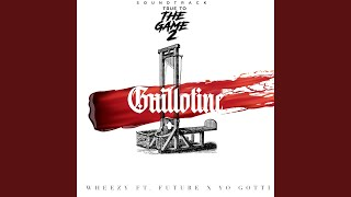 """Guillotine (From """"True to the Game 2"""" Original Motion Picture Soundtrack)"""