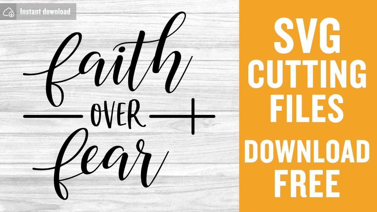 Faith Over Fear Svg Free Cutting Files For Scan N Cut Instant Download Youtube