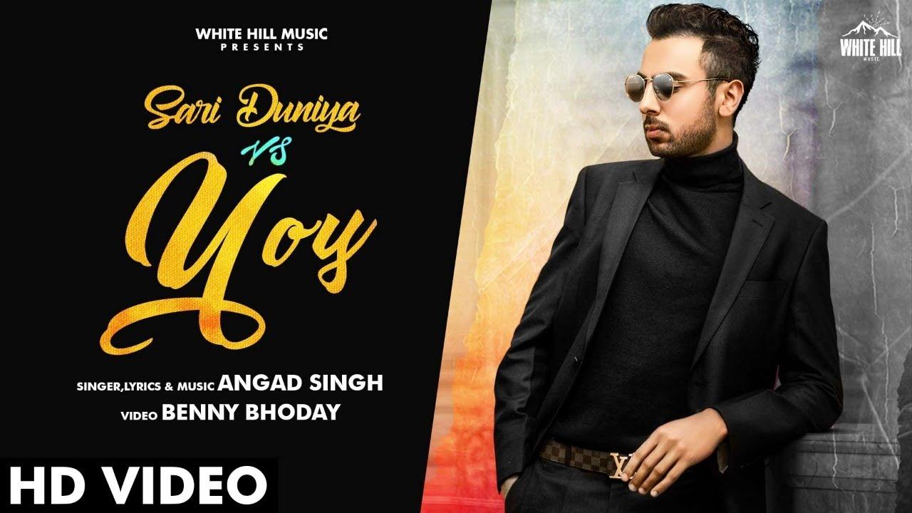 Sari Duniya vs. You (Full Song)   Angad Singh   New Punjabi Song 2020   White Hill Music