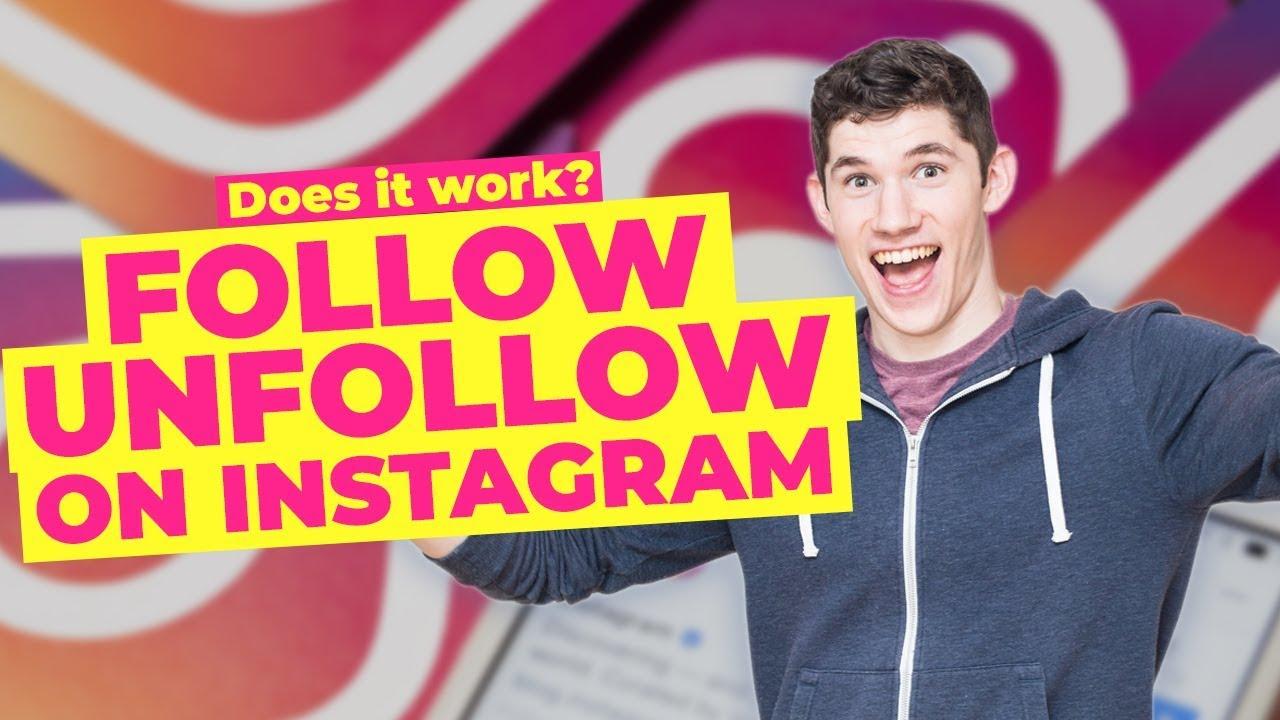 DOES FOLLOW/UNFOLLOW REALLY WORK ON INSTAGRAM? (Instagram Growth Hacks 2019)
