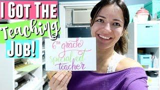 I GOT THE JOB ! I AM A 6TH GRADE SPECIAL EDUCATION TEACHER!