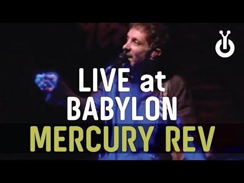 Mercury Rev - In A Funny Way I Babylon Performance