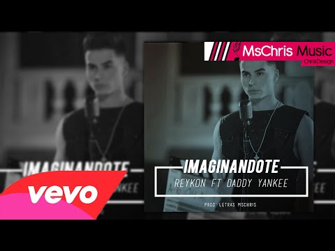 Imaginandote - Reykon Ft Daddy Yankee [Video Oficial] (Letra/Lyrics) ®