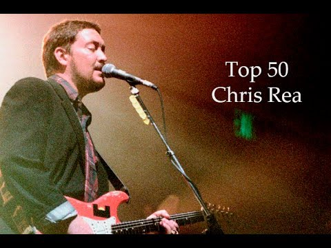Best Chris Rea Songs (Top 50)