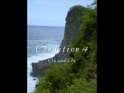Condition 4- On And On