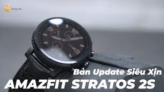 Amazfit Stratos 2S - Bản Nâng Cấp Đáng Tiền Của Amazfit Stratos 2 , Kính Sapphire , Pin Trâu Hơn...