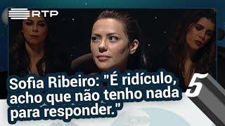 """Sofia Ribeiro: """"É ridículo, acho que não tenho nada para responder."""" - 5 Para a Meia-Noite"""