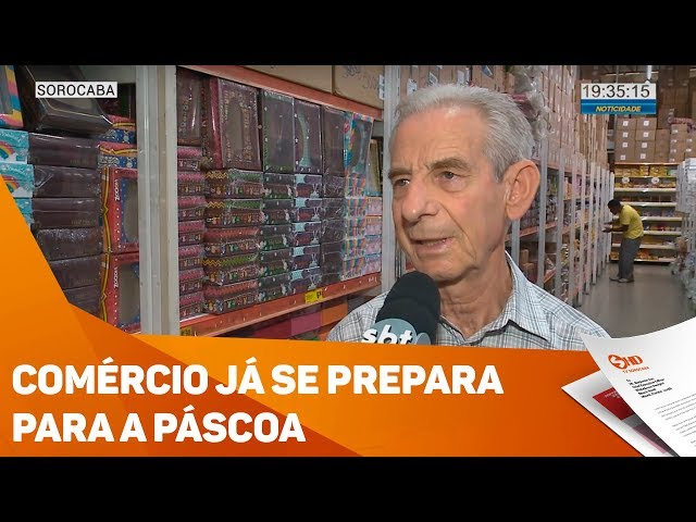 Comércio já se prepara para a Páscoa - TV SOROCABA/SBT
