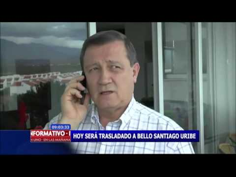 Será trasladado a Bello Santiago Uribe