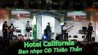Father's Day Live Show 2016 - Hotel California - Ban nhạc CĐ Thiên Thần