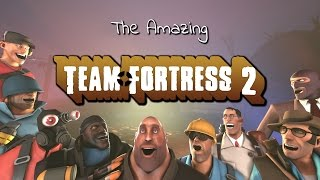 The Amazing Team Fortress 2 - A Positive TF2 Review