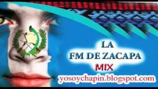 LA FM DE ZACAPA MIX  -  yosoychapin.blogspot.com