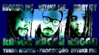 Buyaka San , Jimmy Luv e Arcanjo Ras - RAGGA RAGGA RAGGA (prod. Buyaka San)
