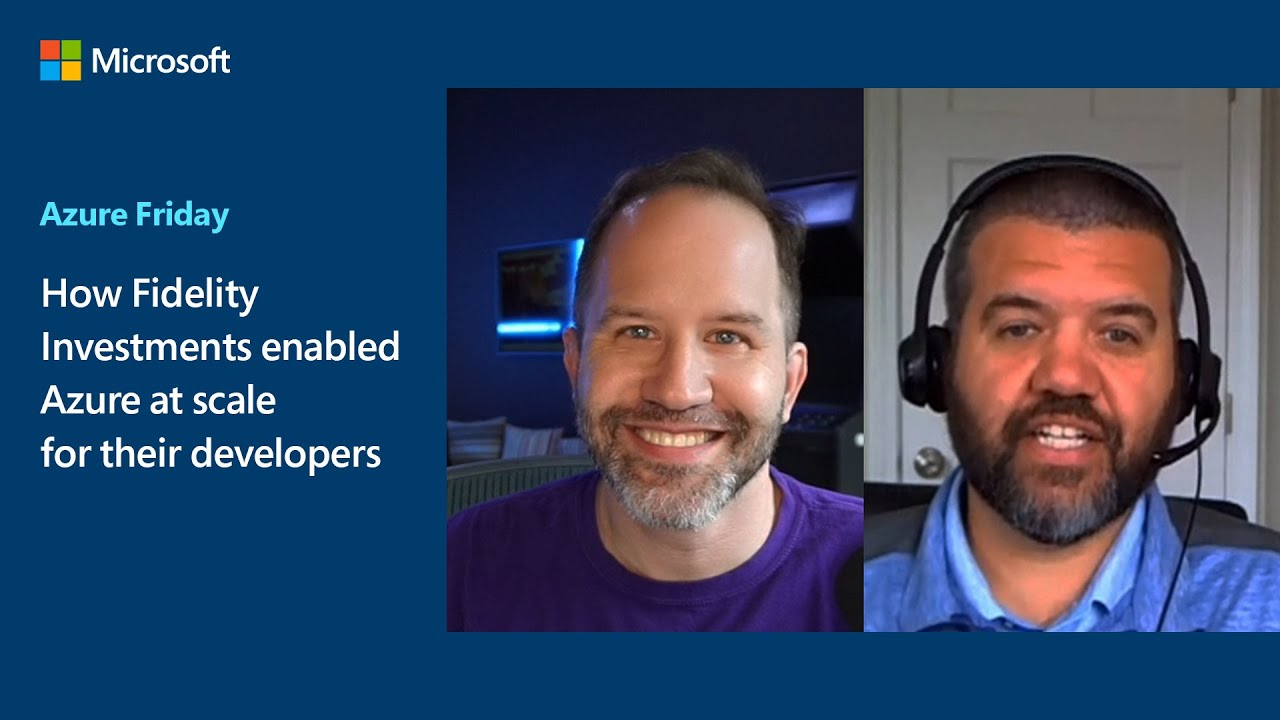 How Fidelity Investments enabled Azure at scale for their developers | Azure Friday