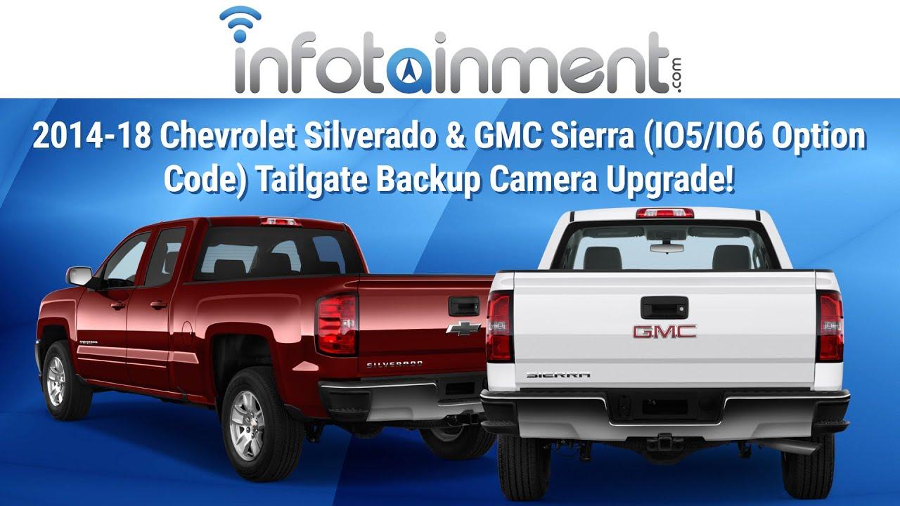 2014 2018 chevrolet silverado gmc sierra io5 io6 option code tailgate backup camera upgrade youtube