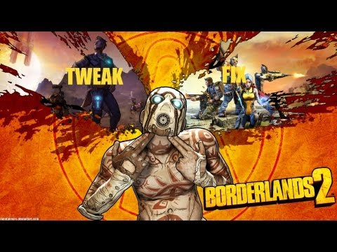 Tweak-Fix | Borderlands 2 | Game Enhancing Tweaks! Low End Specs! (Windows Only!)