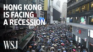 Why Hong Kong Is Facing a Recession Amid Protests and Trade Wars | WSJ