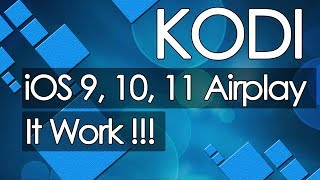 kodi ios 9, 10 airplay, IT work !!!