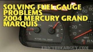 Repairing Fuel Gauge Problems 2004 Mercury Marquis -Ericthecarguy