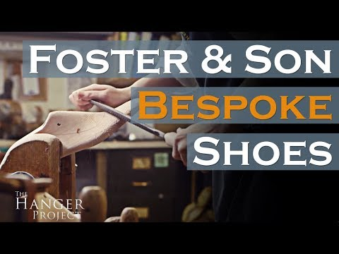 Foster & Son Bespoke Shoemaker | Interview w/ Andy Murphy