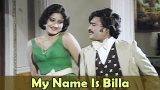 My Name is Billa - Rajinikanth, Sripriya - Billa - Tamil Classic Song