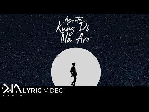 Kung 'Di Na Ako - Agsunta (Lyrics)