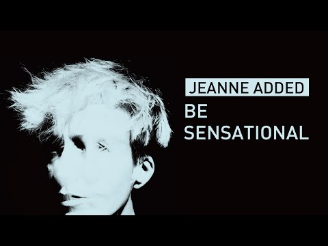 Jeanne Added Be Sensational Audio
