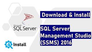 install SQL Server Management Studio (SSMS) 2016