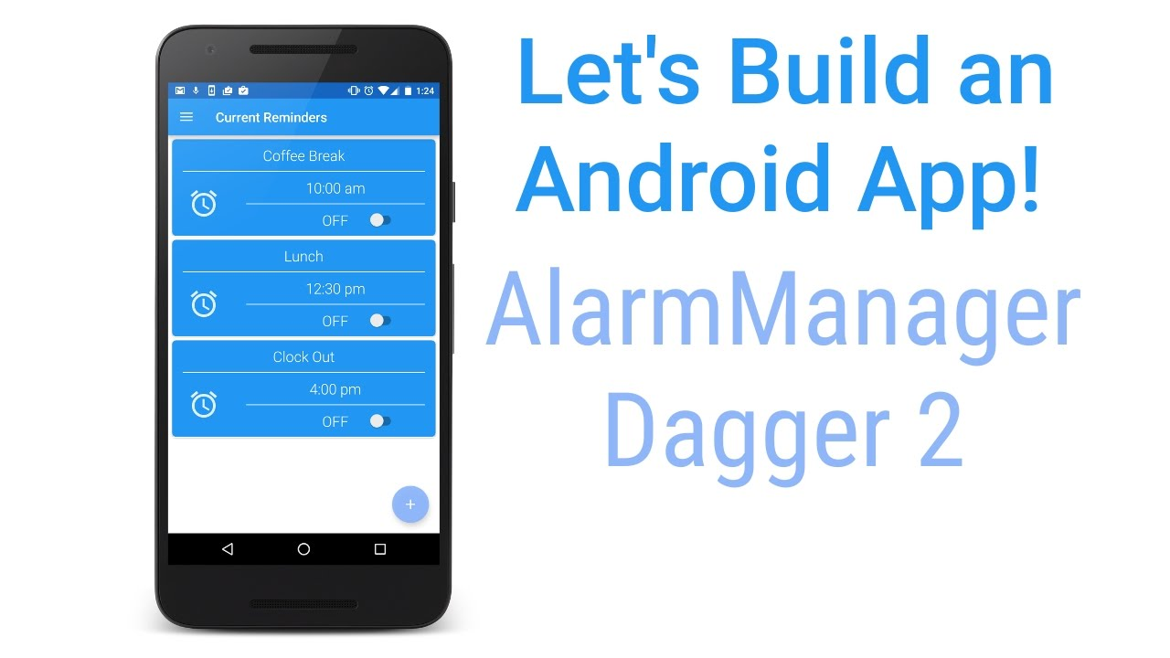 Let's build an Android App | Reviewing AlarmManager and PendingIntents |  Postrainer