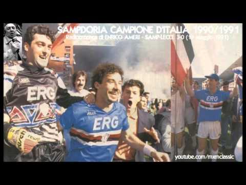 02793ab780cf63 Sampdoria-Lecce 3-0 (19/5/1991) Radiocronaca di Enrico Ameri - Sampdoria  Campione d'Italia 1990/1991