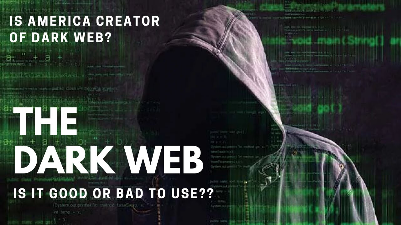 Dark Web – Is it Good or Bad? Is Dark web created by USA ?