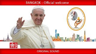 Pope Francis-Bangkok-Official Welcome 2019-11-20