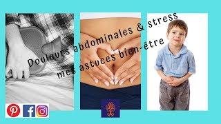COMMENT SOULAGER SES DOULEURS ABDOMINALES : Mes astuces bien-être et anti-stress