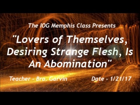 "IOG Memphis - ""Lovers of Themselves, Desiring Strange Flesh, Is An Abomination"""
