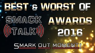 2016 Smark Out Moment Awards Best & Worst of Smack Talk (Part 6 of 6)