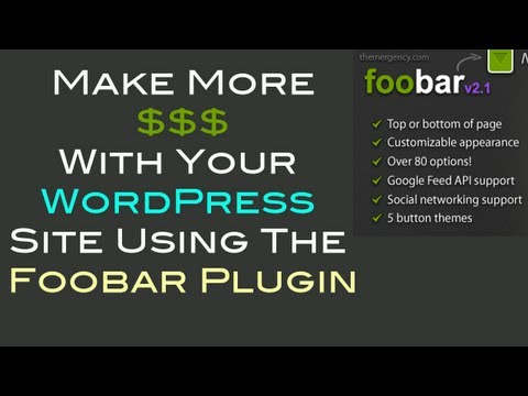 Use the Foobar to Make More With WordPress