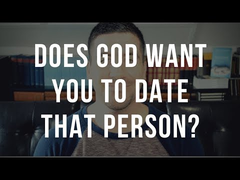 Does God Want You To Date That Person?