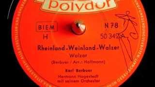 Karl Berbuer - Rheinland-Weinland-Walzer - 78 UpM
