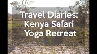 Travel Diaries: Kenya Safari Yoga Retreat